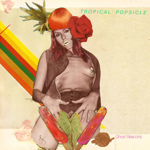 TROPICAL POPSICLE--Ghost Beacons