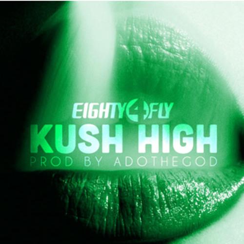 """""""KUSH HIGH"""" - Eighty4 Fly-"""