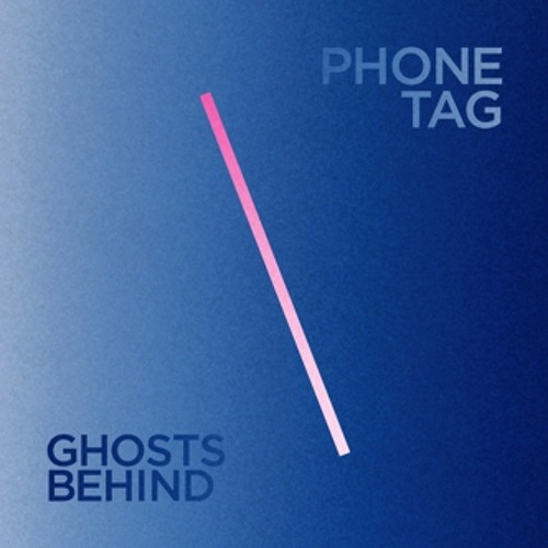 Phone Tag - Ghosts Behind (Chants Remix)