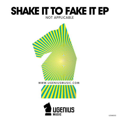 Not Applicable - Shake it to Fake it EP