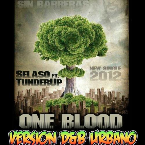 Selaso Ft 7under Up - OneBlood 2012 - Version D&B Urbano