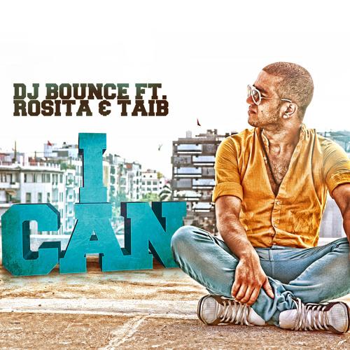 DJ BounCe ft. Taib & Rositsa - I Can (Radio Edit)