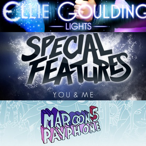 Special Features x Ellie Goulding x Maroon 5 - Me & You vs Payphone vs Lights (Kornfield Bootleg)
