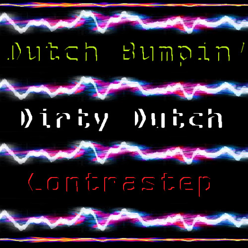 Contrastep - Dutch Bumpin' ***DIRTY DUTCH HOUSE*** (Original Mix )