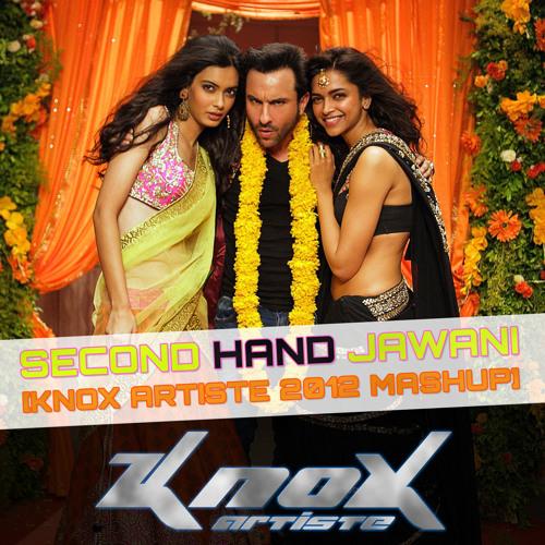 Second Hand Jawani [KnoX Artiste 2012 Mashup]