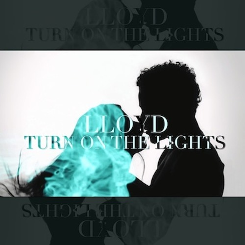 Lloyd- Turn On The Lights Remix