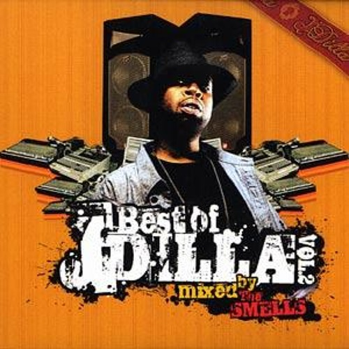 The Smells - Best of J Dilla Part 2