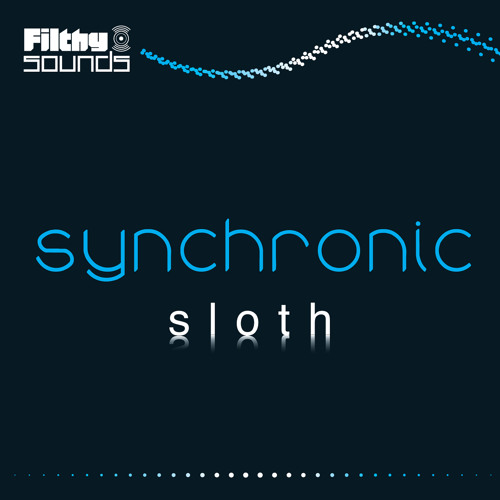 Synchronic - Sloth (CLIP) *Out Now on Filthy Sounds*