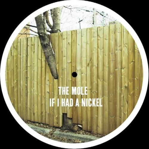 If I Had A Nickel - The Mole