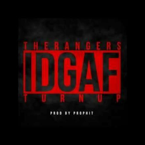 The Rangers - IDGAF (Turn Up)