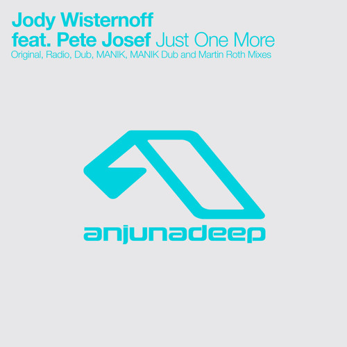 Jody Wisternoff feat. Pete Josef - Just One More (Martin Roth Remix)