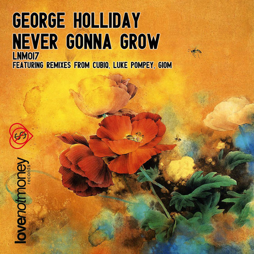 George Holliday - Never Gonna Grow (Giom Remix)
