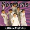 Sombras - Nada mas (Pista)
