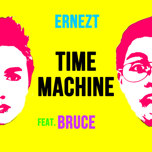 Ernezt - Time Machine (feat. Bruce)