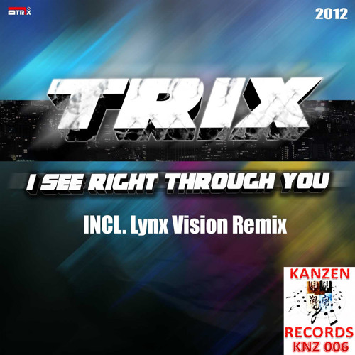 Trix - I See Right Through You (Lynx's Vision Mix)