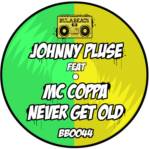 BB0044- JOHNNYPLUSE FEAT MC COPPA - NEVER GET OLD - PREVIEW