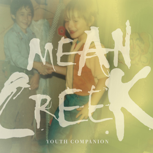 Mean Creek - Young & Wild
