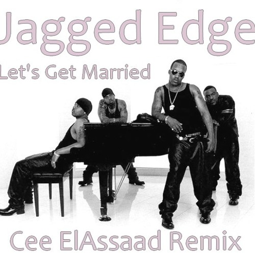 Jagged Edge - Let's Get Married (Cee ElAssaad Remix)