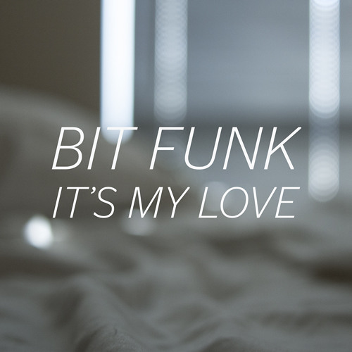 Bit Funk - It's My Love