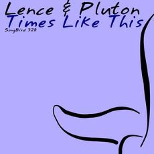 Lence and Pluton - Times Like This (Original Mix) [Black Hole Recordings]