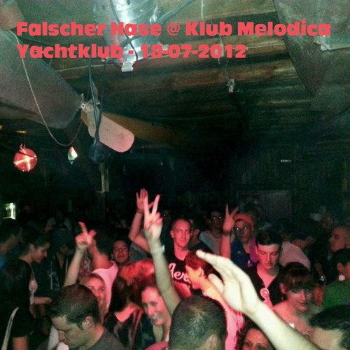 Falscher Hase at Klub Melodica - Yachtklub - 18-07-2012