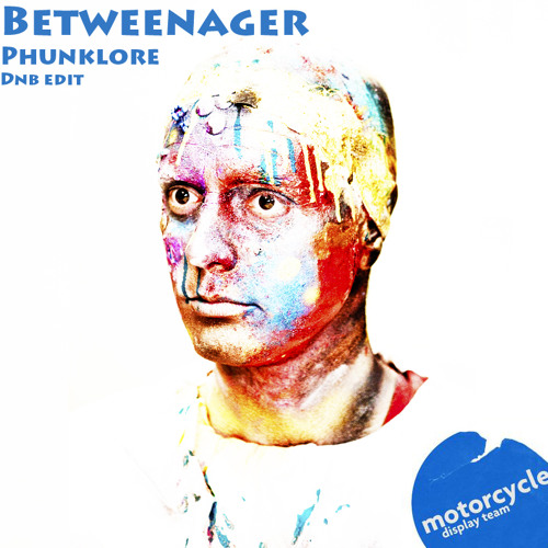 Betweenager (Phunklore DnB edit) - Motorcycle Display Team FREE DOWNLOAD