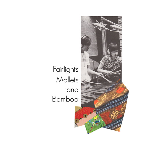 Fairlights, Mallets and Bamboo (2010, Expanded)