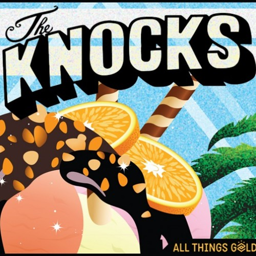 The Knocks - All Things Gold Megamix