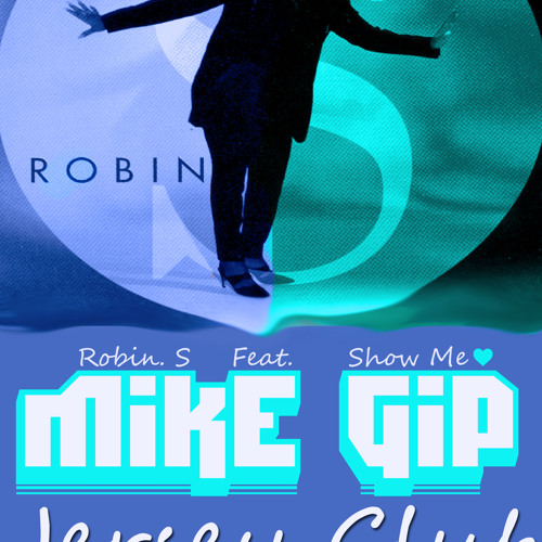 Robin S. Show Me Love (Mike Gip Jersey Club Remix Part 2)