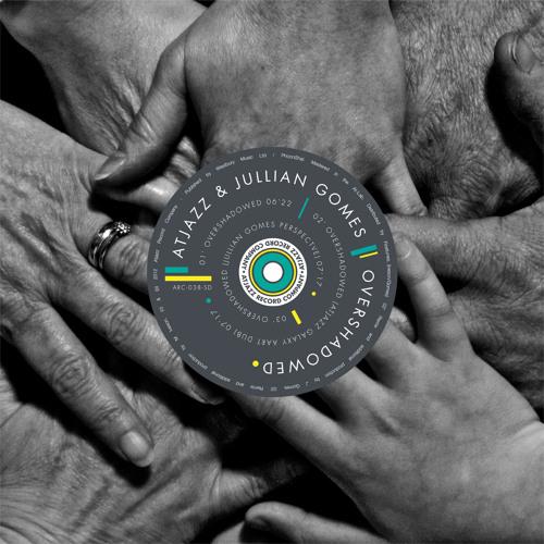 Atjazz & Jullian Gomes - Overshadowed (Original)