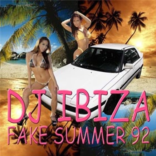 DJ IBIZA FAKE SUMMER 92