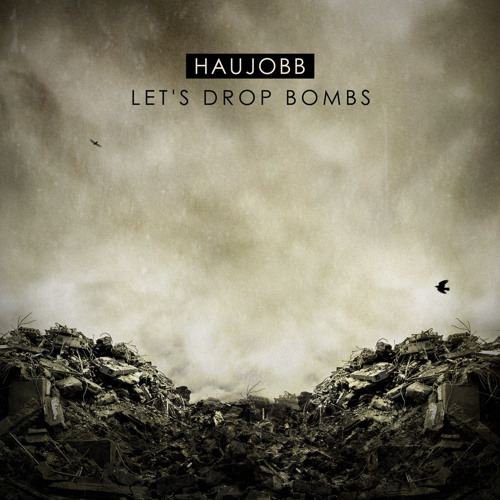 Let´s Drop Bombs (Extended Remix)
