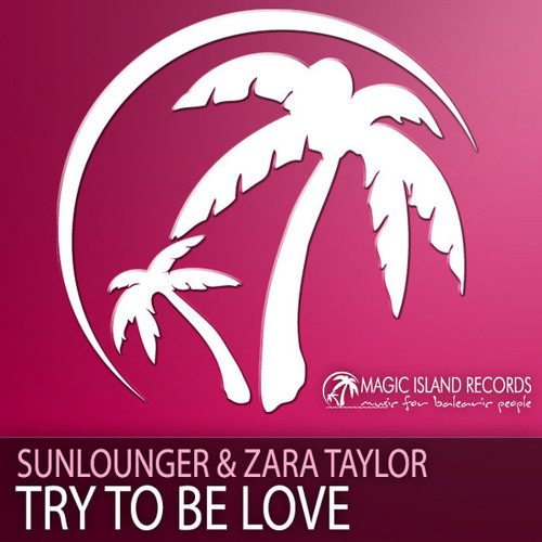 Sunlounger & Zara Taylor - Try To Be Love (Outer Banks Remix) [FREE DL]