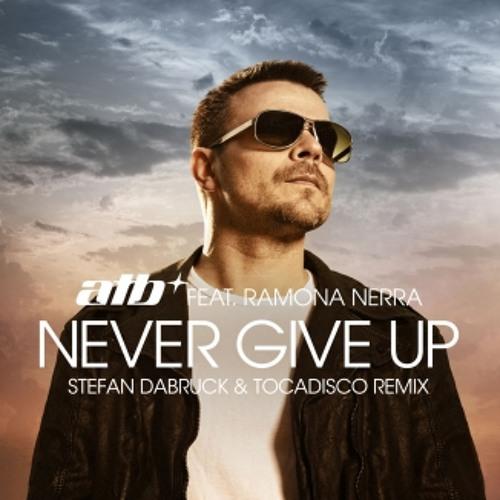ATB ft Romana Nerra - Never Give Up (DJ Ark ReRub)