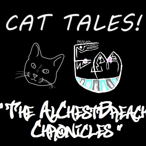 Cat Tales; The AlChestBreach Chronicles