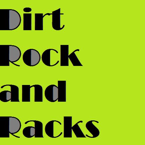 Dirt Rock and Racks