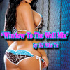 DJ Niko Yu - Window To The Wall Mix [Explicit] (FREE DOWNLOAD)