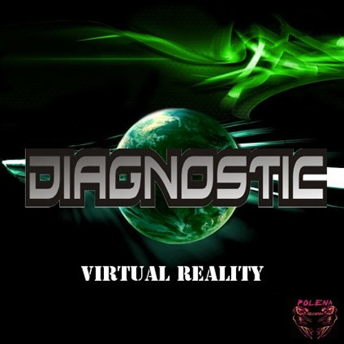 DIAGNOSTIC - VIRTUAL REALITY ( POLENA RECORDS )