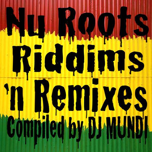DJ MUNDI - NU ROOTS RIDDIMS 'N REMIXES
