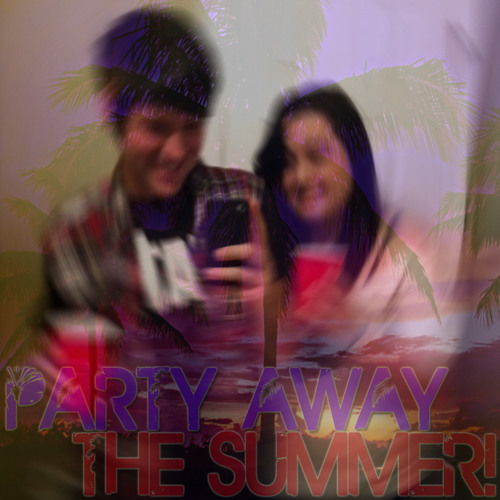 Party Away The Summer!