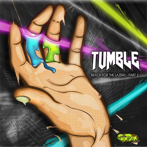 Tumble - Reach For The Lazers