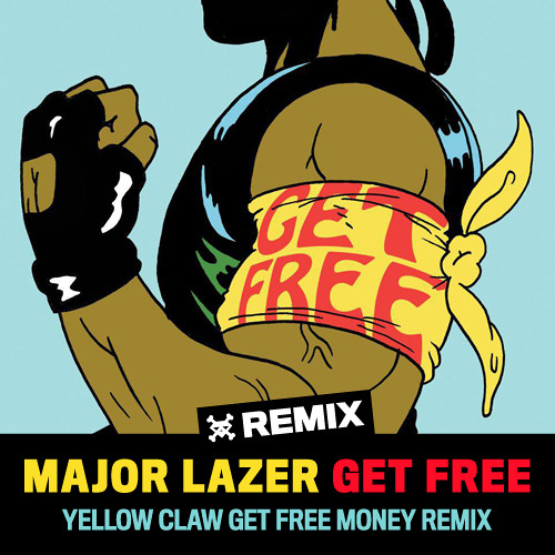 Major Lazer - Get Free (Yellow Claw Get Free Money Remix)