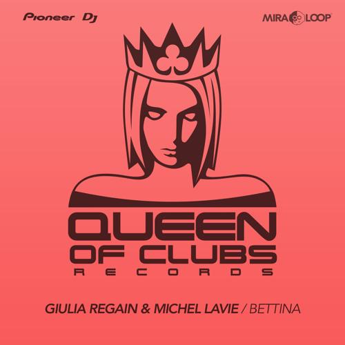 Giulia Regain & Michel Lavie - BETTINA  (Queen of Clubs/ Miraloop)
