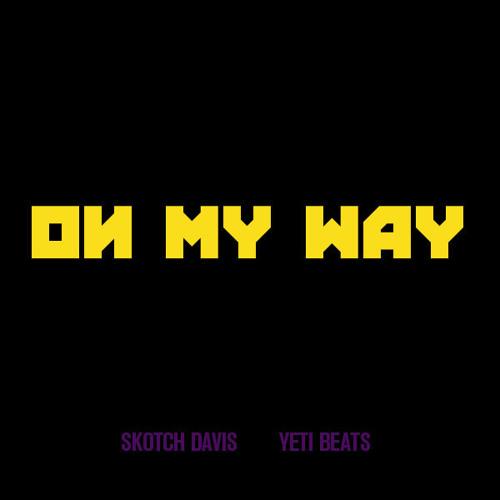 """Skotch Davis - """"On My Way"""""""