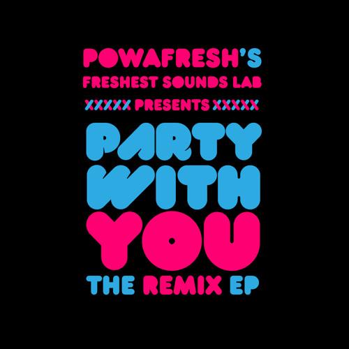 POWAFresh - Party With U (Lada & Tabasco Remix)