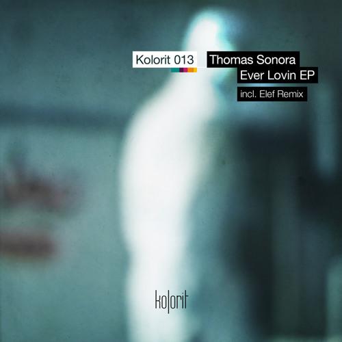 Thomas Sonora - Ever Lovin EP - Kolorit Records KR013