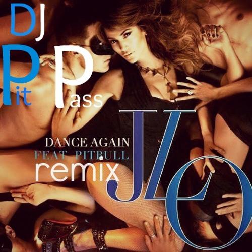 Dance again remix by DJ Pit Pass
