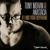 If I was Your Boyfriend (DJ HEAD Radio Mix)-Tony Moran feat. Anastacia