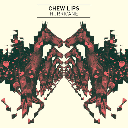 Chew Lips - Hurricane (The Hotel Remix / Last Night In Paris / Platform IV)