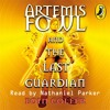 Download Eoin Colfer: Artemis Fowl and the Last Guardian (Audiobook Extract) read by Nathaniel Parker Mp3
